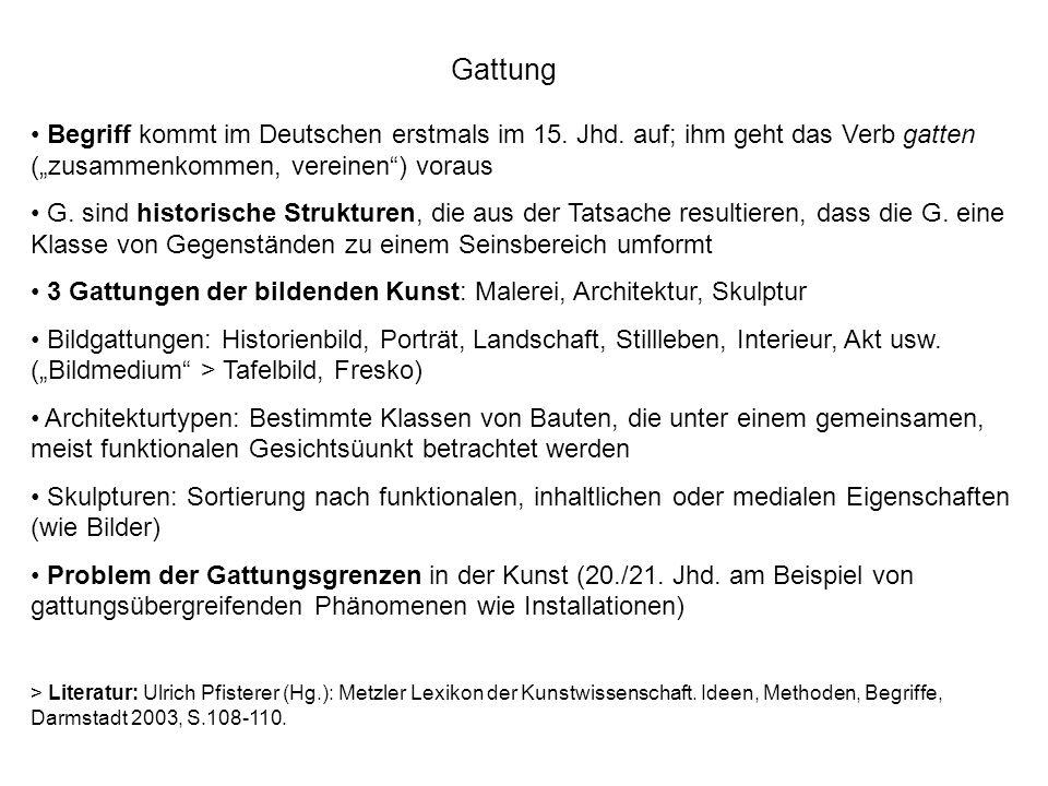 """Gattung Begriff kommt im Deutschen erstmals im 15. Jhd. auf; ihm geht das Verb gatten (""""zusammenkommen, vereinen ) voraus."""