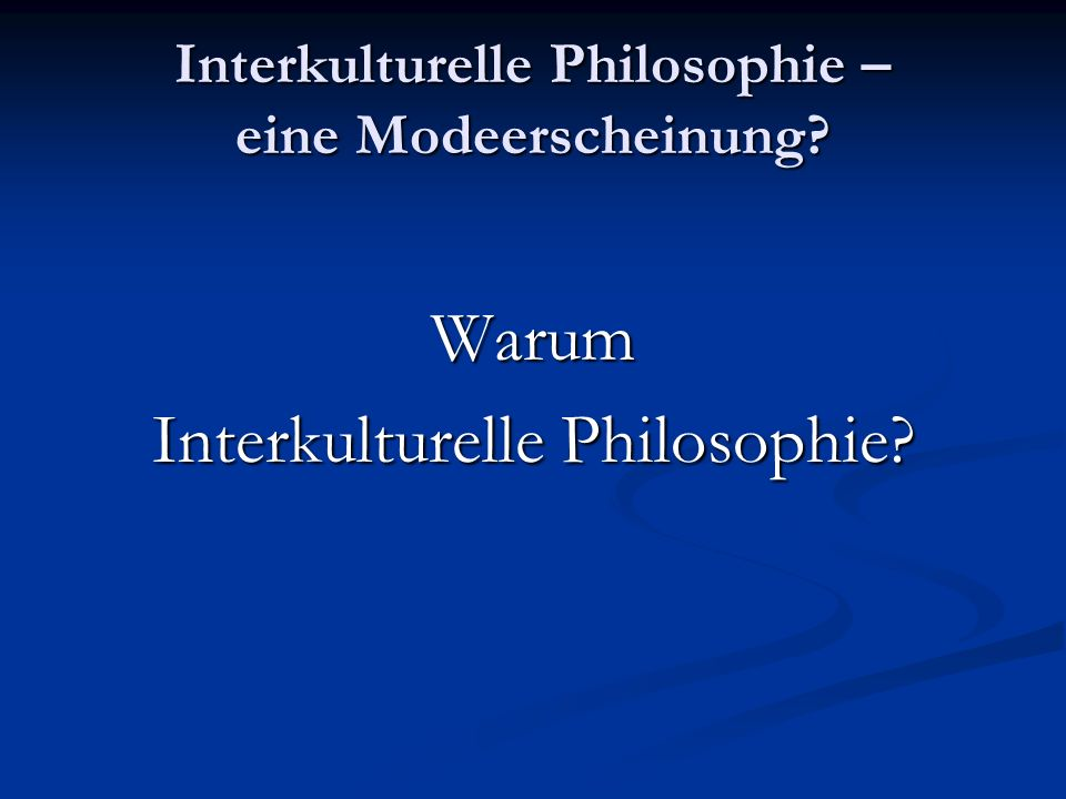 Interkulturelle Philosophie – eine Modeerscheinung