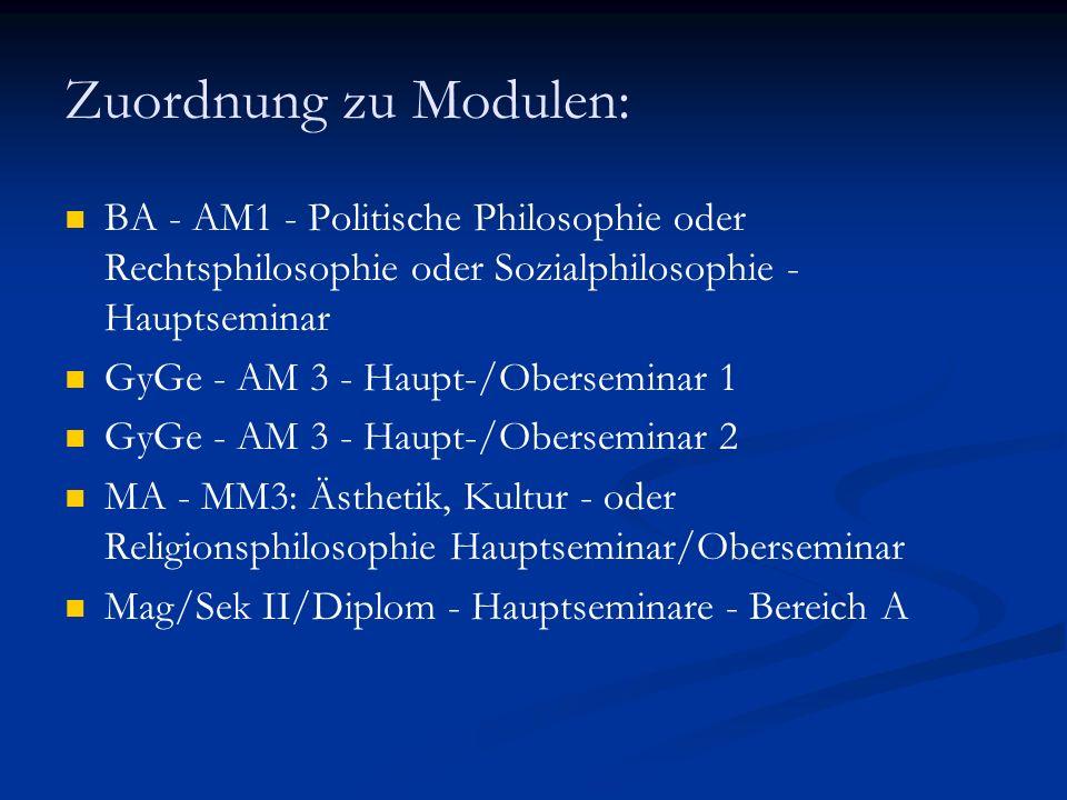 Zuordnung zu Modulen: BA - AM1 - Politische Philosophie oder Rechtsphilosophie oder Sozialphilosophie - Hauptseminar.