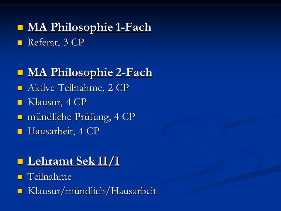 MA Philosophie 1-Fach MA Philosophie 2-Fach Lehramt Sek II/I