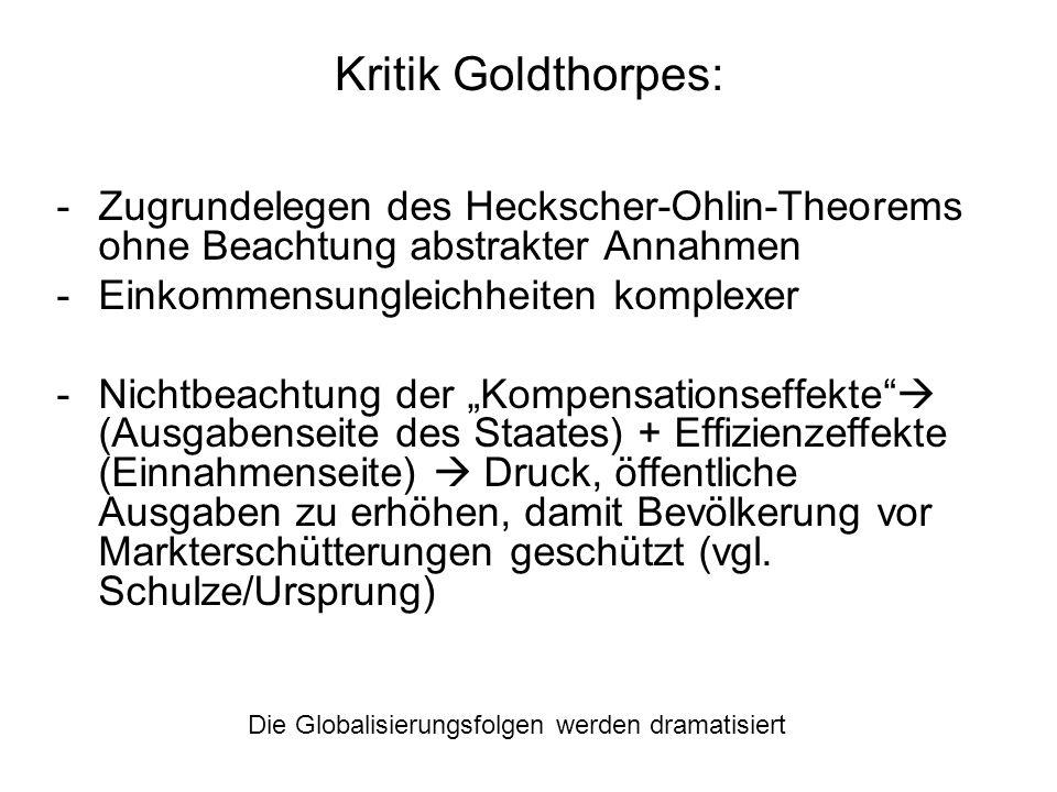 Kritik Goldthorpes: Zugrundelegen des Heckscher-Ohlin-Theorems ohne Beachtung abstrakter Annahmen. Einkommensungleichheiten komplexer.