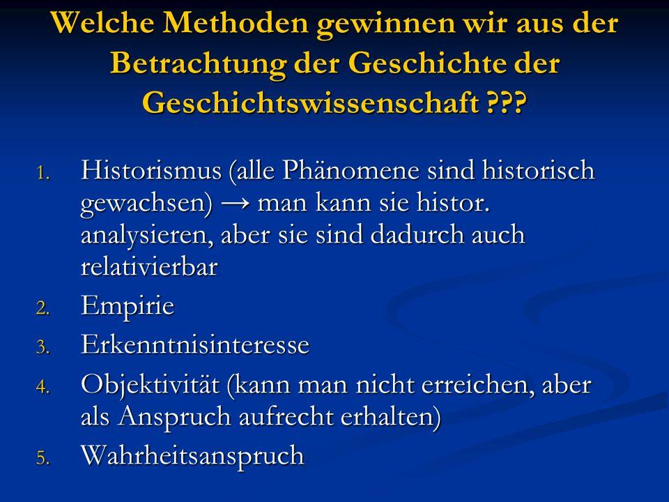 Welche Methoden gewinnen wir aus der Betrachtung der Geschichte der Geschichtswissenschaft