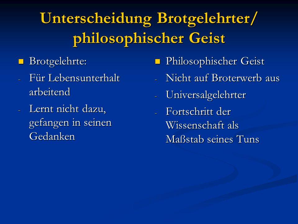Unterscheidung Brotgelehrter/ philosophischer Geist