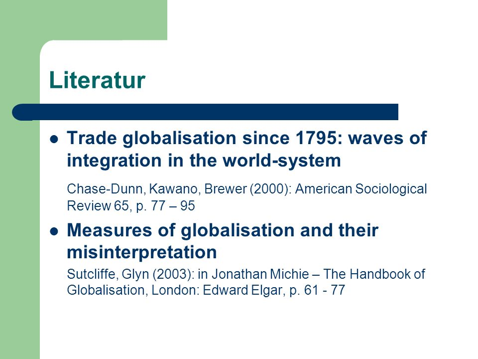 Literatur Trade globalisation since 1795: waves of integration in the world-system.