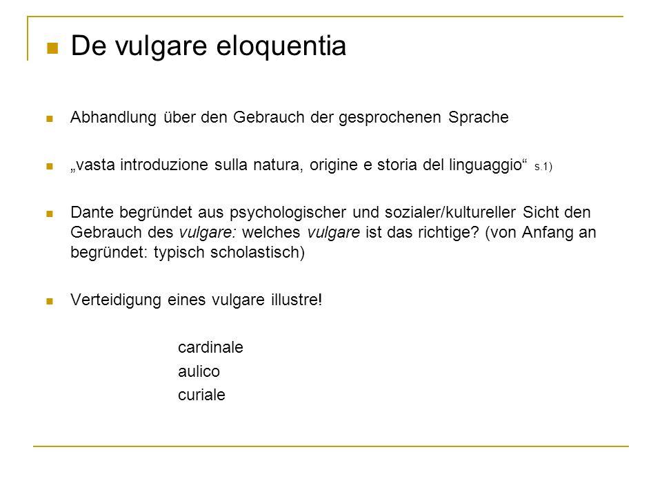 "De vulgare eloquentia Abhandlung über den Gebrauch der gesprochenen Sprache. ""vasta introduzione sulla natura, origine e storia del linguaggio s.1)"