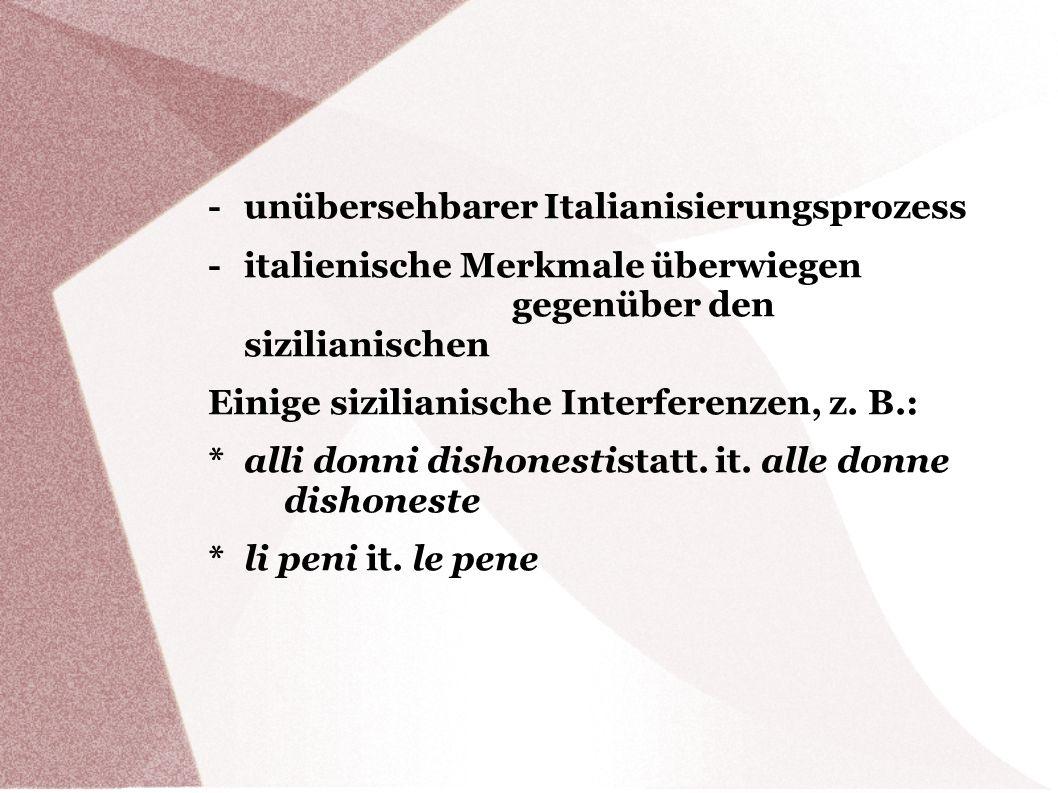 - unübersehbarer Italianisierungsprozess