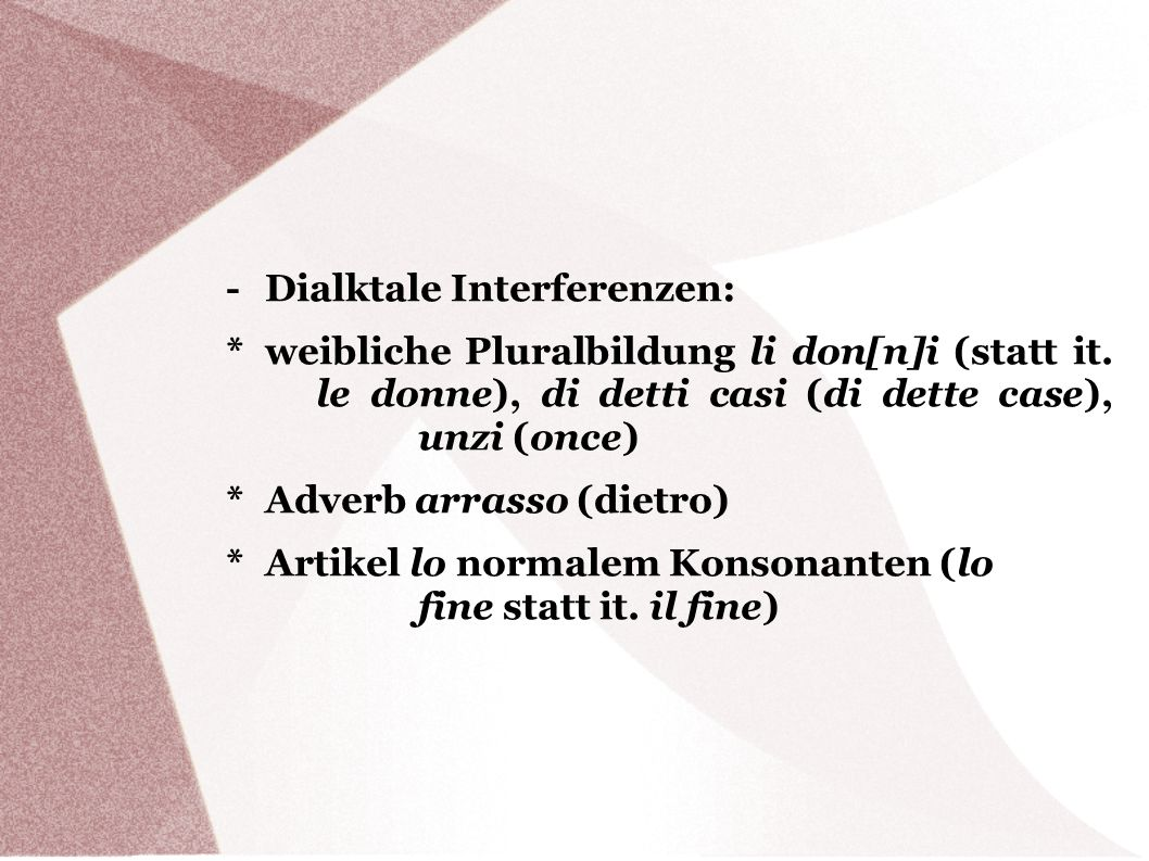 - Dialktale Interferenzen: