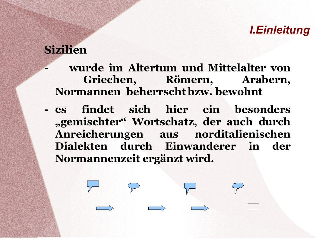 I.EinleitungSizilien. - wurde im Altertum und Mittelalter von Griechen, Römern, Arabern, Normannen beherrscht bzw. bewohnt.