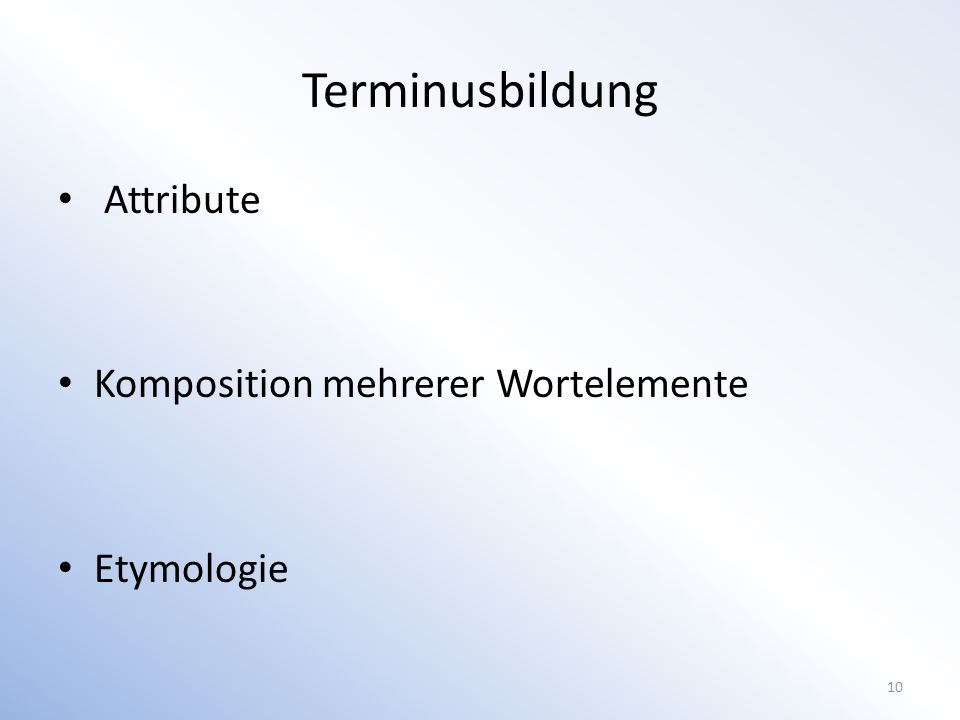 Terminusbildung Attribute Komposition mehrerer Wortelemente Etymologie