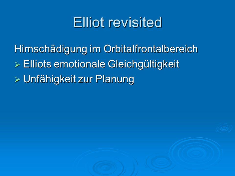 Elliot revisited Hirnschädigung im Orbitalfrontalbereich
