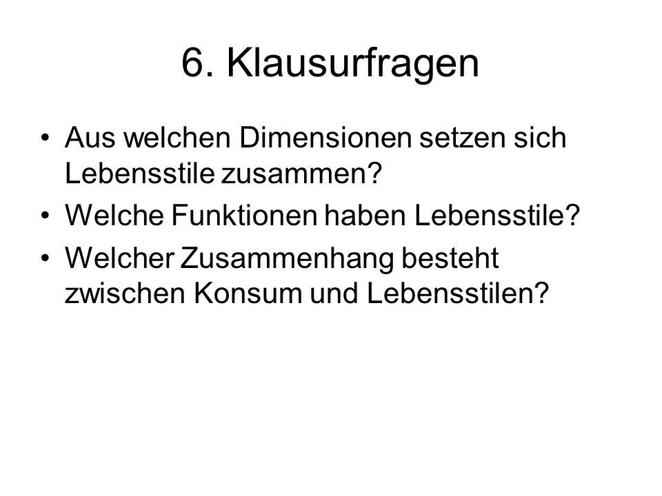 6. Klausurfragen Aus welchen Dimensionen setzen sich Lebensstile zusammen Welche Funktionen haben Lebensstile