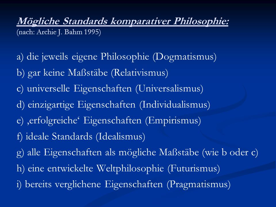 Mögliche Standards komparativer Philosophie: (nach: Archie J