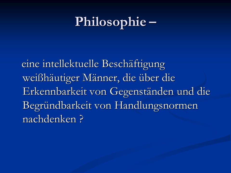 Philosophie –