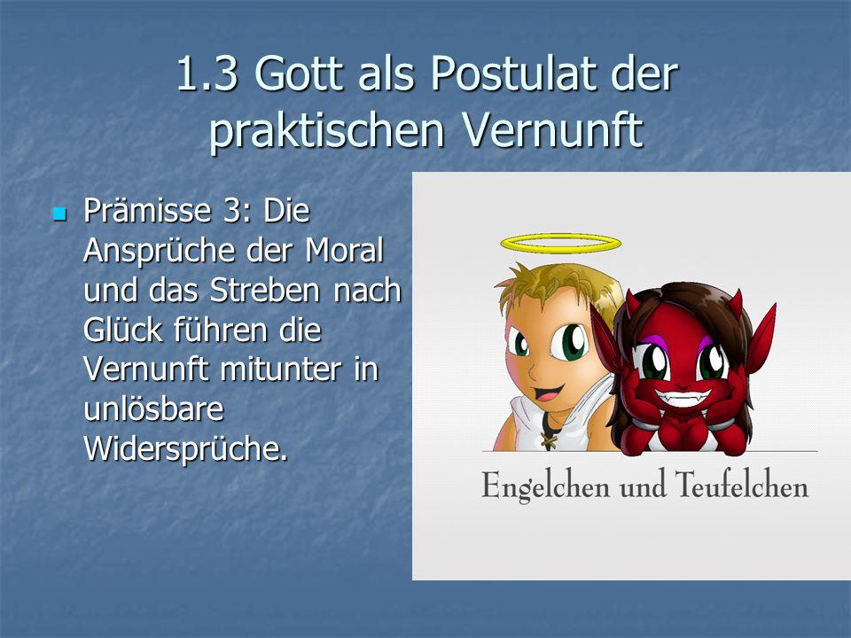 1.3 Gott als Postulat der praktischen Vernunft