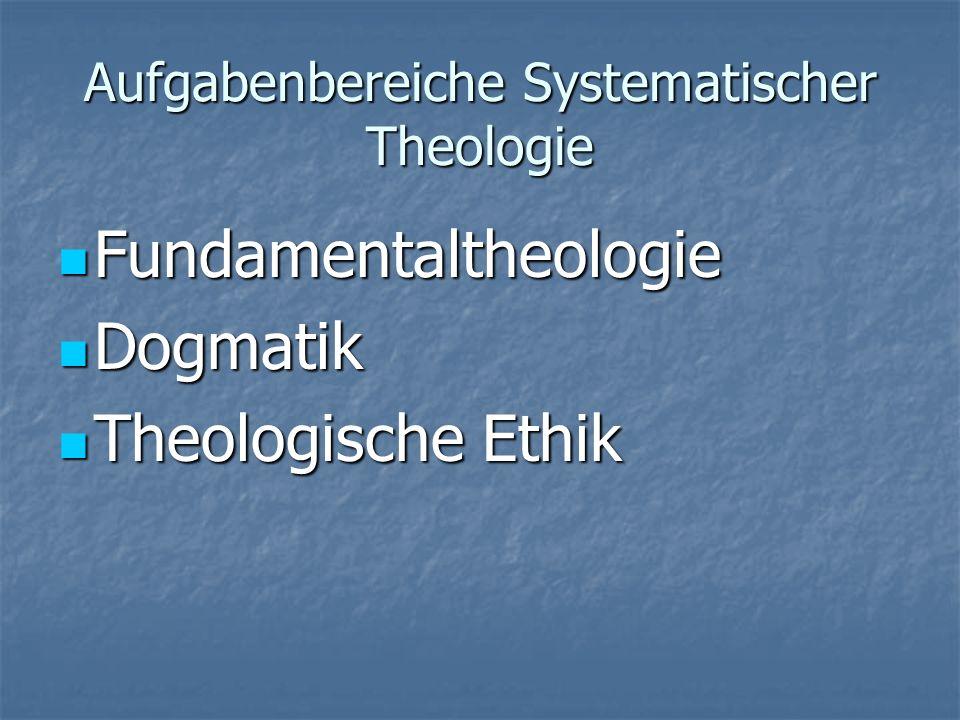 Aufgabenbereiche Systematischer Theologie