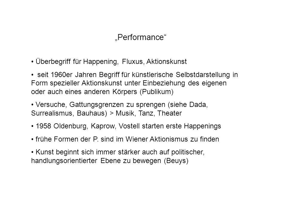 """""""Performance Überbegriff für Happening, Fluxus, Aktionskunst"""