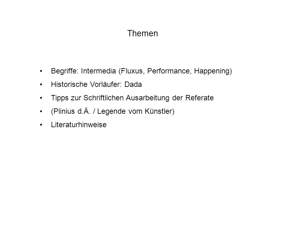 Themen Begriffe: Intermedia (Fluxus, Performance, Happening)