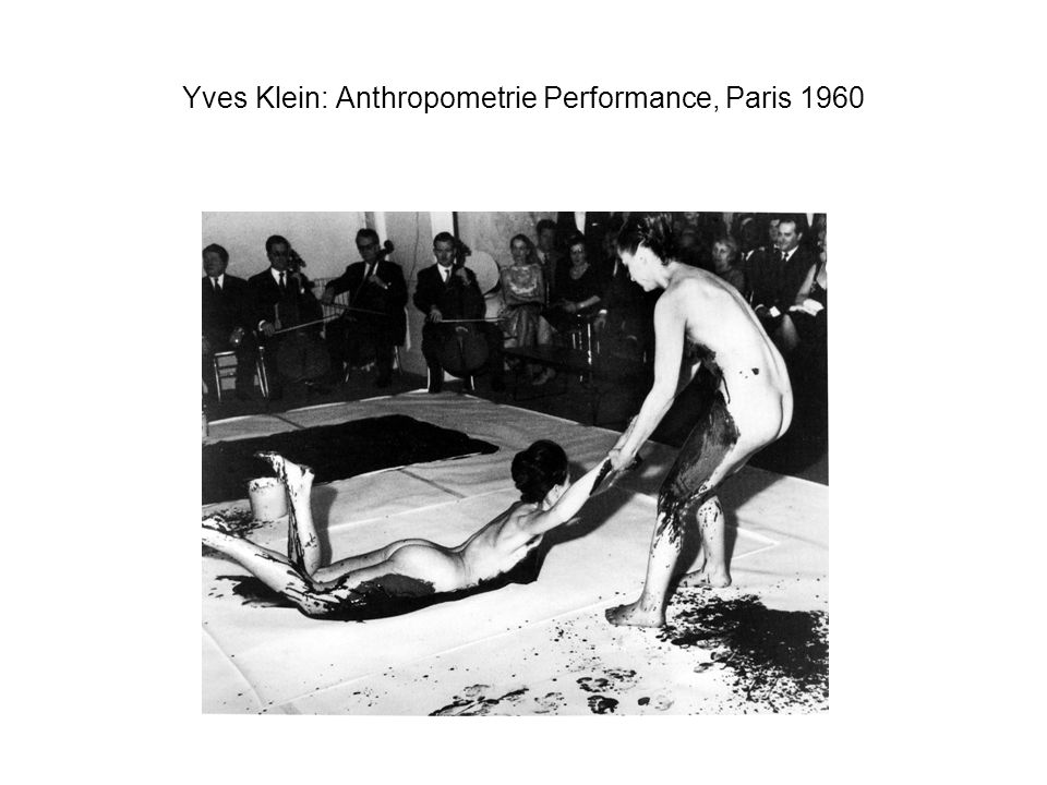 Yves Klein: Anthropometrie Performance, Paris 1960