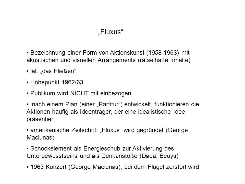 """""""Fluxus Bezeichnung einer Form von Aktionskunst (1958-1963) mit akustischen und visuellen Arrangements (rätselhafte Inhalte)"""