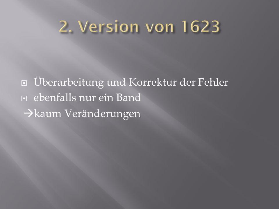 2. Version von 1623 Überarbeitung und Korrektur der Fehler