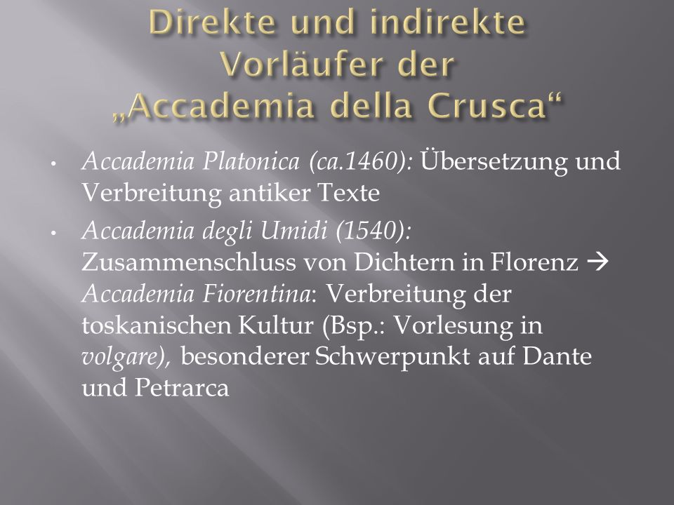 """Direkte und indirekte Vorläufer der """"Accademia della Crusca"""