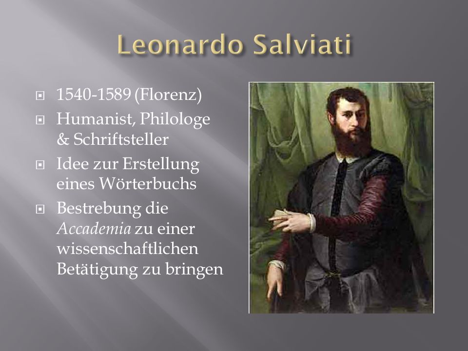 Leonardo Salviati 1540-1589 (Florenz)