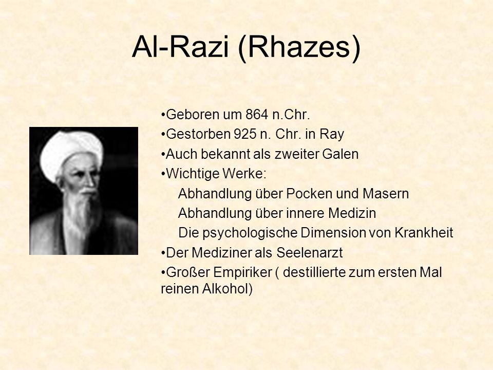 Al-Razi (Rhazes) Geboren um 864 n.Chr. Gestorben 925 n. Chr. in Ray