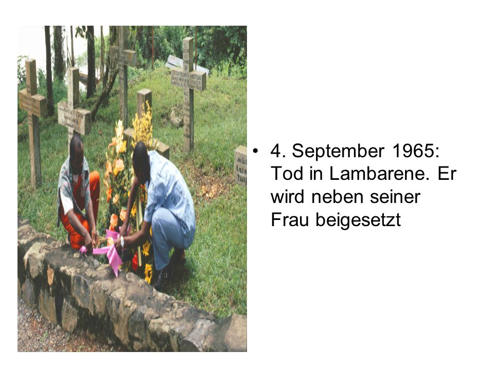 4. September 1965: Tod in Lambarene