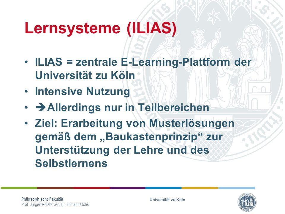 Lernsysteme (ILIAS) ILIAS = zentrale E-Learning-Plattform der Universität zu Köln. Intensive Nutzung.