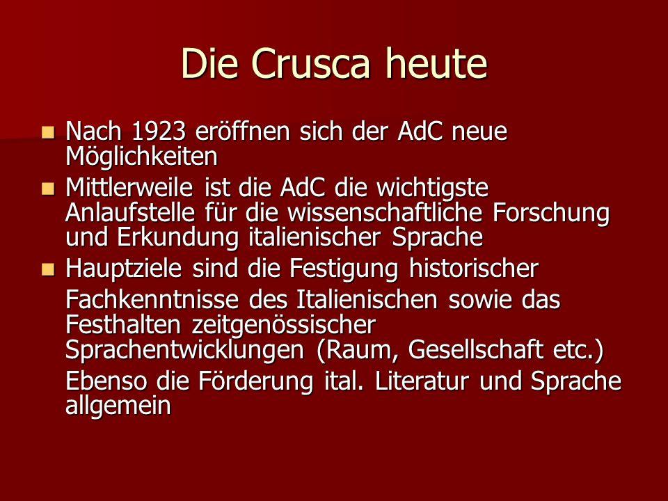 Die Crusca heute Nach 1923 eröffnen sich der AdC neue Möglichkeiten