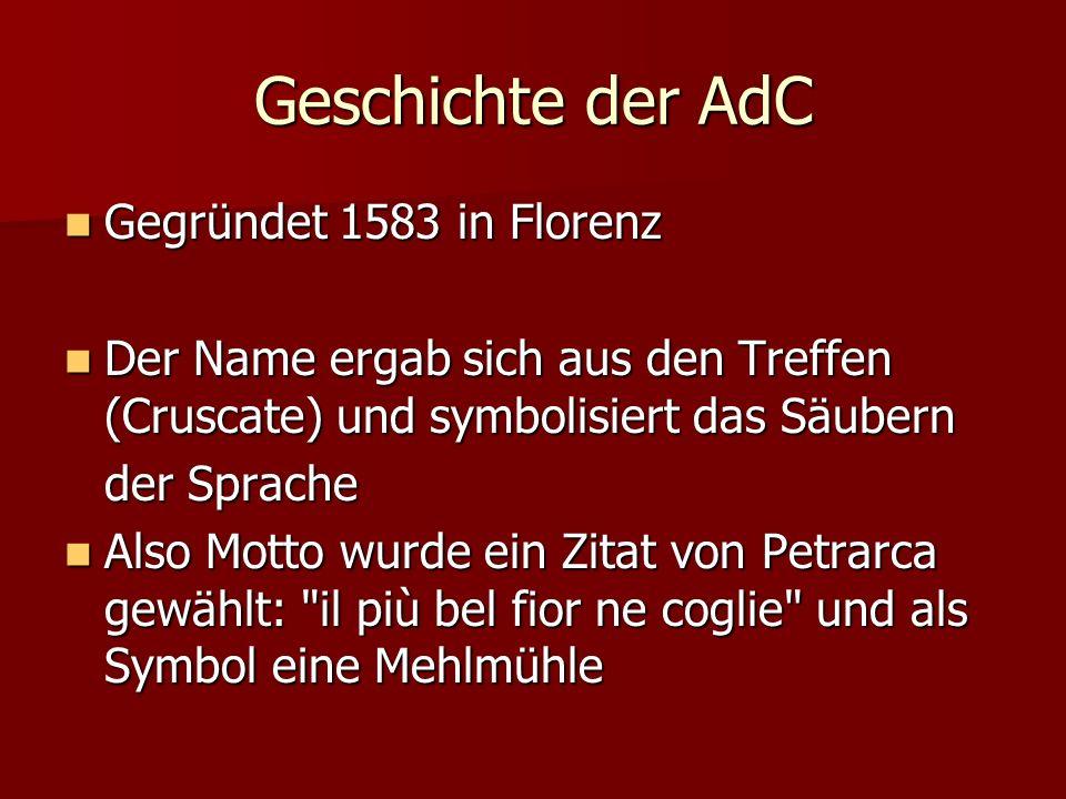 Geschichte der AdC Gegründet 1583 in Florenz