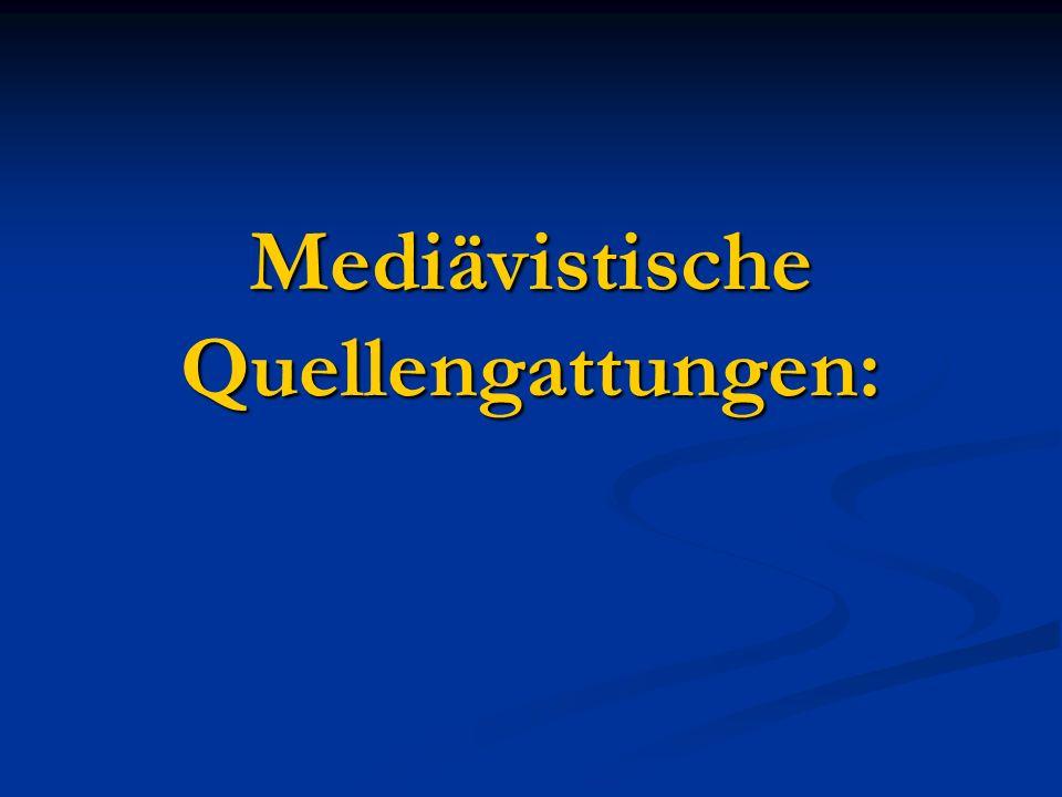 Mediävistische Quellengattungen: