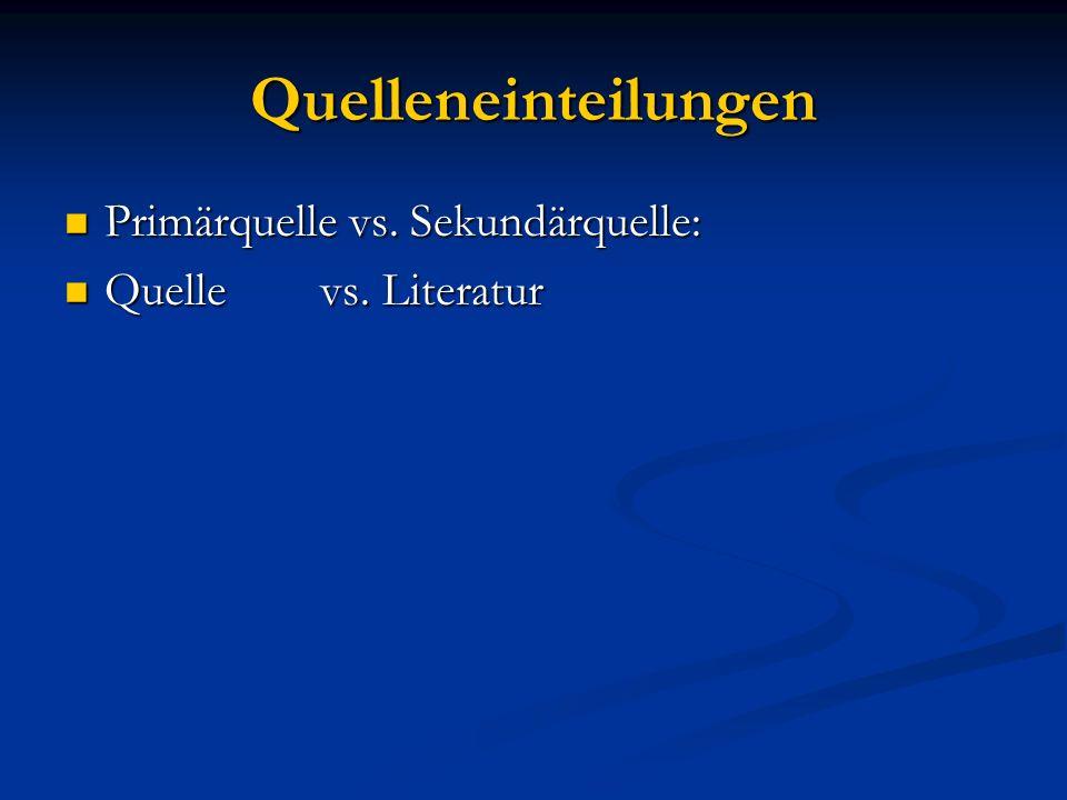 Quelleneinteilungen Primärquelle vs. Sekundärquelle: