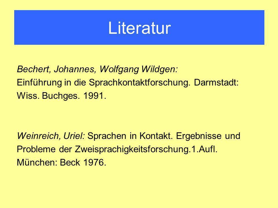 Literatur Bechert, Johannes, Wolfgang Wildgen: