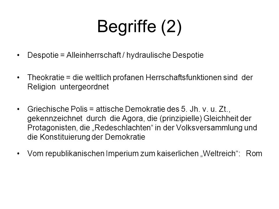 Begriffe (2) Despotie = Alleinherrschaft / hydraulische Despotie