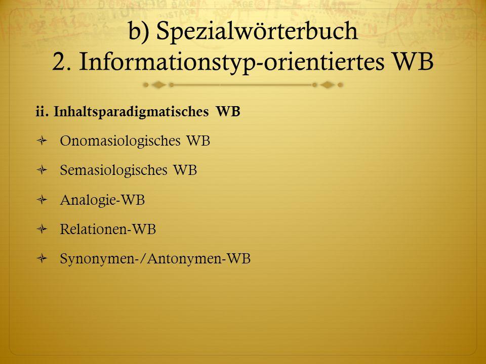 b) Spezialwörterbuch 2. Informationstyp-orientiertes WB
