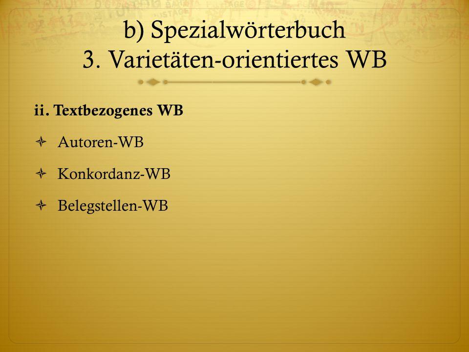 b) Spezialwörterbuch 3. Varietäten-orientiertes WB
