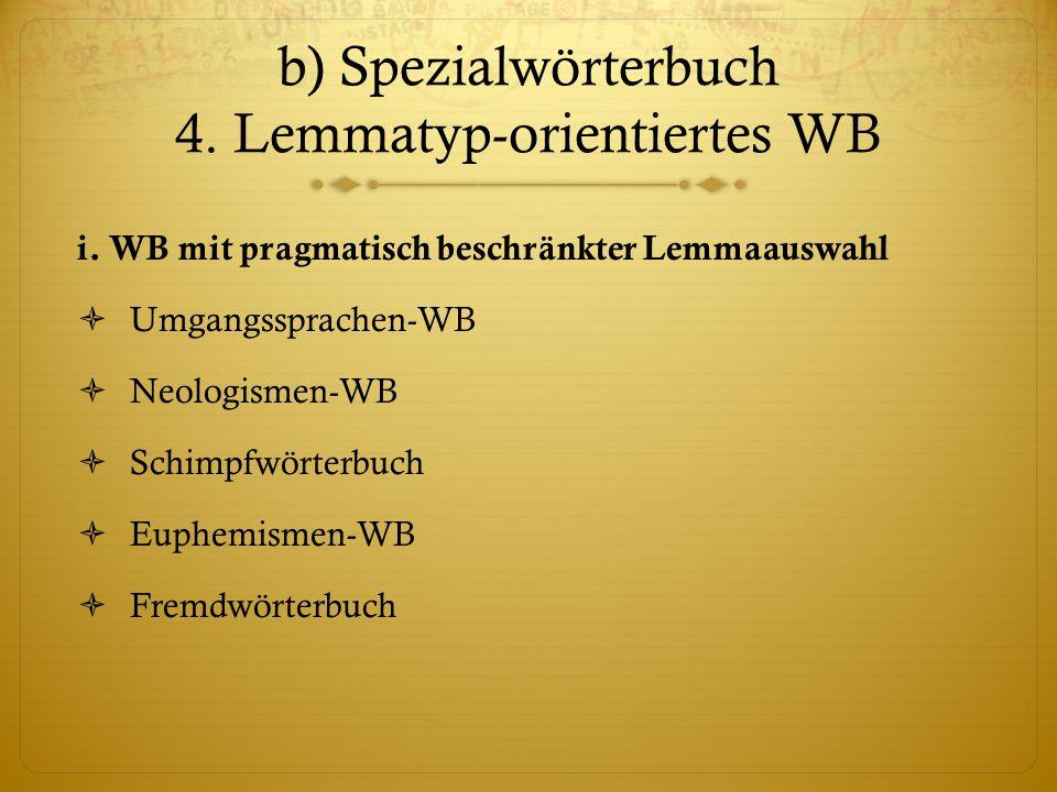 b) Spezialwörterbuch 4. Lemmatyp-orientiertes WB