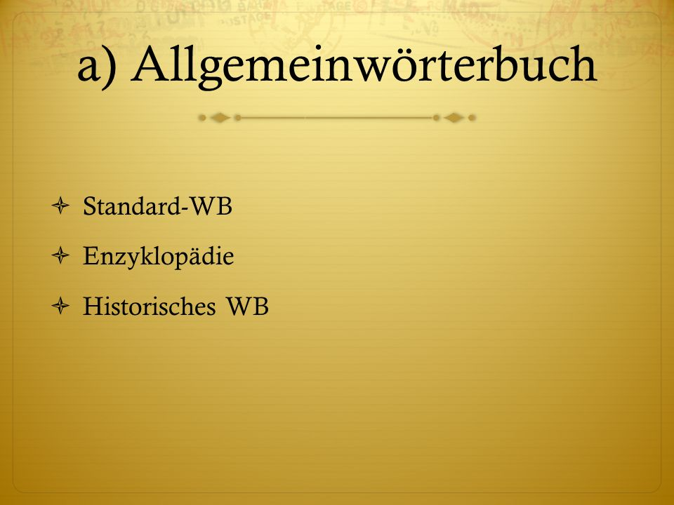 a) Allgemeinwörterbuch