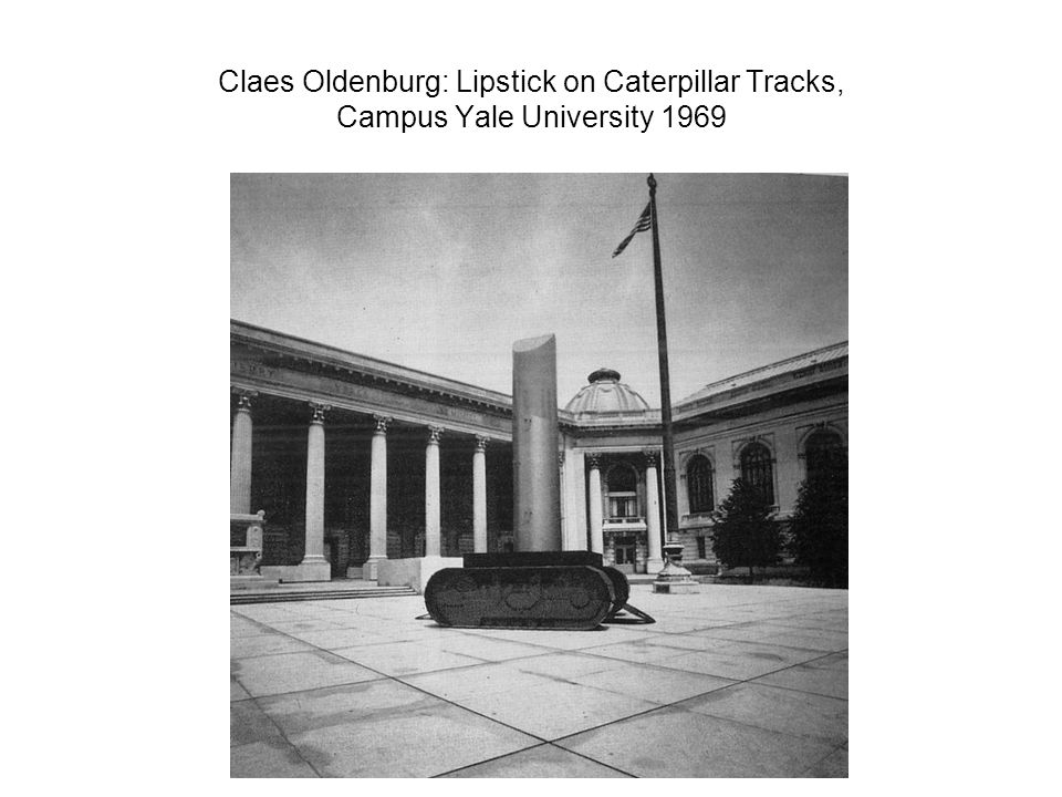 Claes Oldenburg: Lipstick on Caterpillar Tracks, Campus Yale University 1969