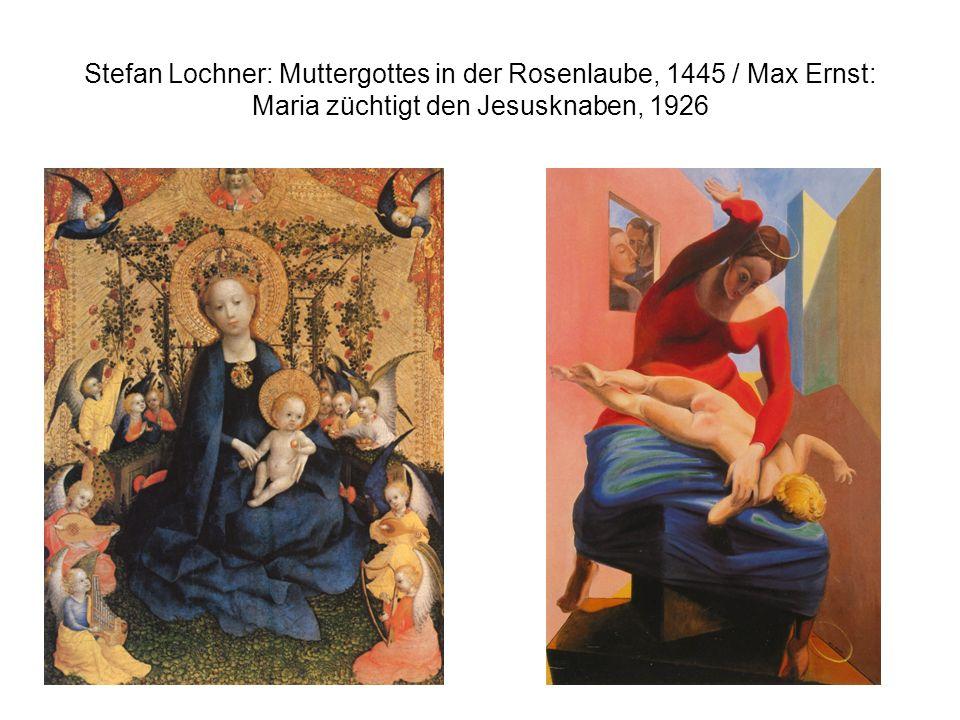 Stefan Lochner: Muttergottes in der Rosenlaube, 1445 / Max Ernst: Maria züchtigt den Jesusknaben, 1926