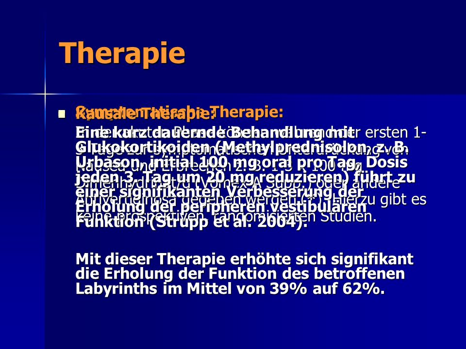 Therapie Symptomatische Therapie: Kausale Therapie: