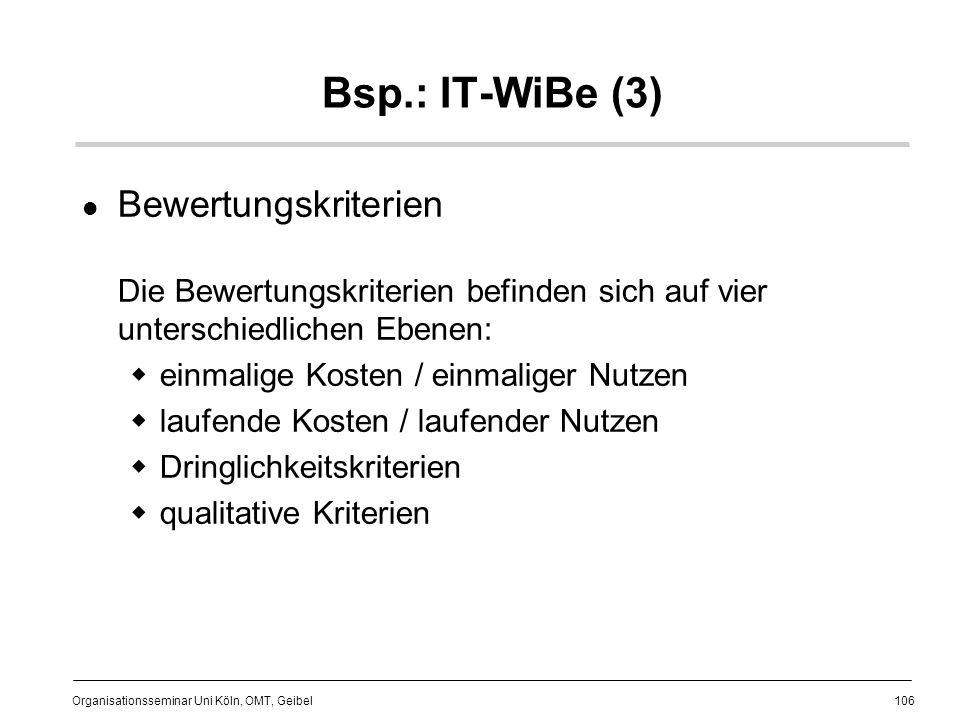 Bsp.: IT-WiBe (3) Bewertungskriterien Die Bewertungskriterien befinden sich auf vier unterschiedlichen Ebenen: