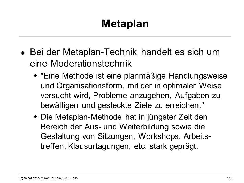 Metaplan Bei der Metaplan-Technik handelt es sich um eine Moderationstechnik.