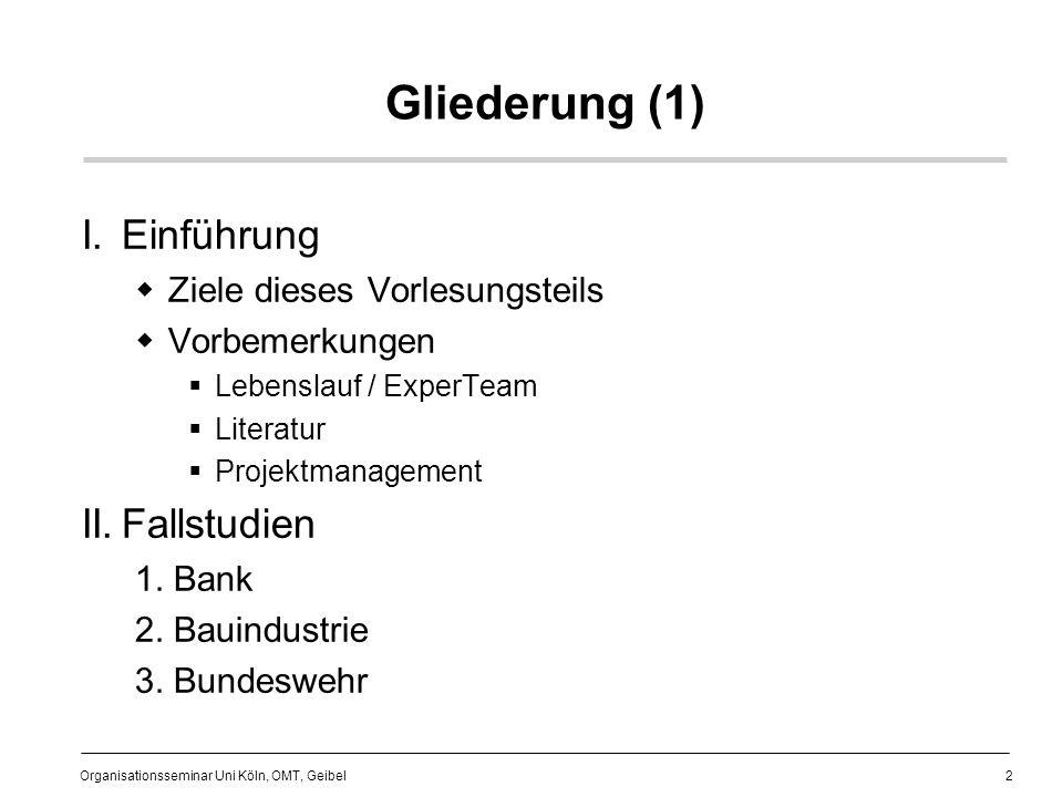 Gliederung (1) I. Einführung II. Fallstudien