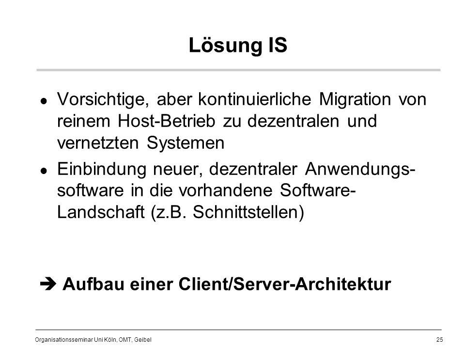 Lösung IS Vorsichtige, aber kontinuierliche Migration von reinem Host-Betrieb zu dezentralen und vernetzten Systemen.
