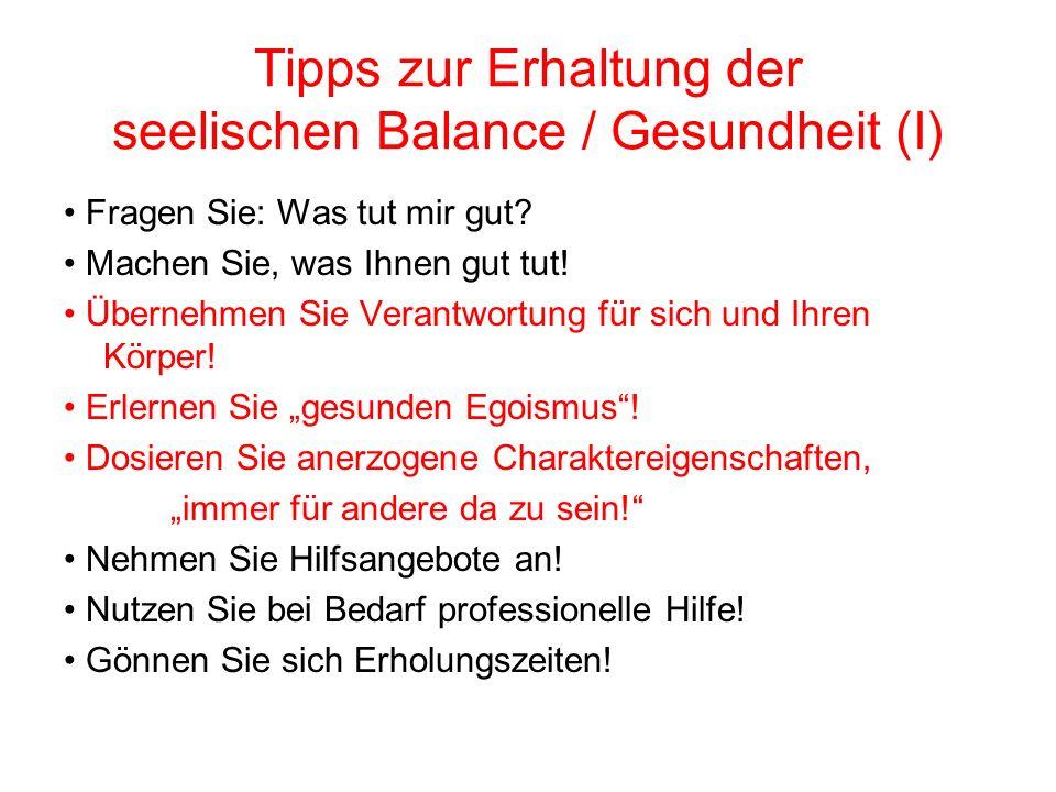 Tipps zur Erhaltung der seelischen Balance / Gesundheit (I)