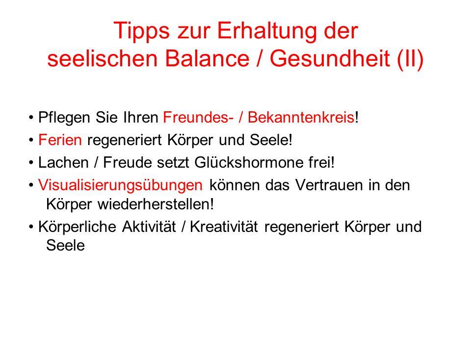 Tipps zur Erhaltung der seelischen Balance / Gesundheit (II)