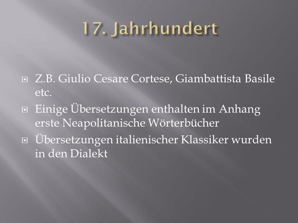 17. Jahrhundert Z.B. Giulio Cesare Cortese, Giambattista Basile etc.