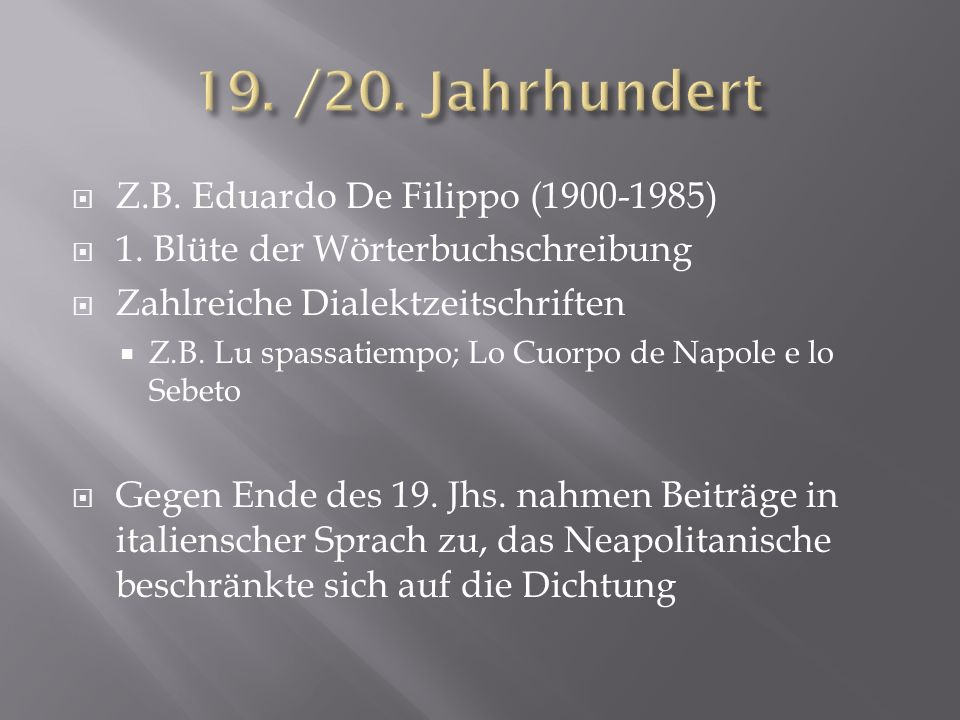19. /20. Jahrhundert Z.B. Eduardo De Filippo (1900-1985)